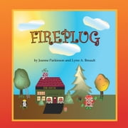 FIREPLUG ebook by Joanne Parkinson; Lynn A. Breault