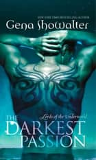 The Darkest Passion (Lords of the Underworld, Book 5) ebook by Gena Showalter