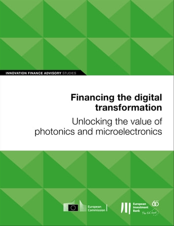 Financing the digital transformation: Unlocking the value of photonics and microelectronics ebook by
