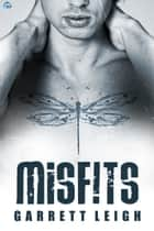 Misfits ebook by Garrett Leigh