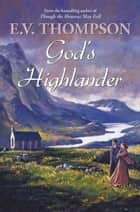 God's Highlander ebook by E. V. Thompson