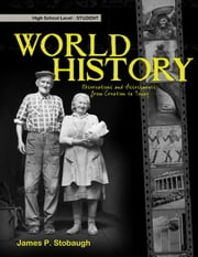 World History-Student - Observations and Assessments from Creation to Today ebook by James P. Stobaugh