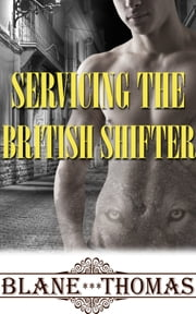 Servicing The British Shifter ebook by Blane Thomas