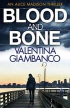 Blood and Bone ebook by V.M. Giambanco