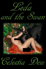 Leda and the Swan ebook by Celestia Dew
