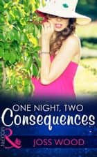 One Night, Two Consequences (Mills & Boon Modern) ekitaplar by Joss Wood