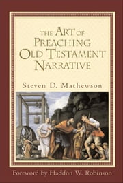 The Art of Preaching Old Testament Narrative ebook by Steven D. Mathewson,Haddon Robinson