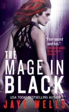 The Mage in Black ebook by Jaye Wells