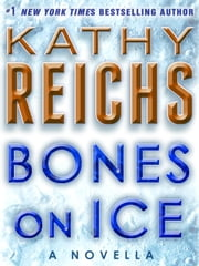 Bones on Ice: A Novella ebook by Kathy Reichs