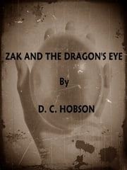 Zak And The Dragon's Eye ebook by D.C. Hobson