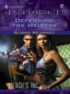 Defending the Heiress ebook by Susan Kearney