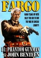 Fargo 11: The Phantom Gunman ebook by
