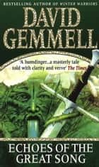 Echoes Of The Great Song - Heroic Fantasy ebook by David Gemmell