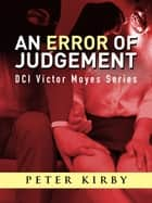 An Error Of Judgement ebook by Peter Kirby