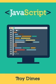 JavaScript Una Guía de Aprendizaje para el Lenguaje de Programación JavaScript ebook by Troy Dimes