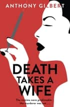 Death Takes a Wife ebook by