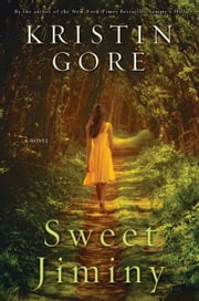 Sweet Jiminy ebook by Kristin Gore