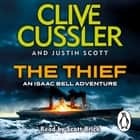 The Thief - Isaac Bell #5 audiobook by Clive Cussler, Justin Scott
