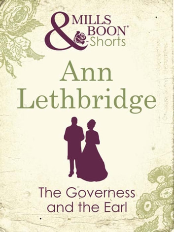The Governess and the Earl (Mills & Boon Short Stories) ebook by Ann Lethbridge