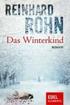 Das Winterkind ebook by Reinhard Rohn