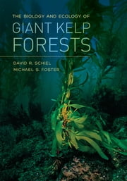 The Biology and Ecology of Giant Kelp Forests ebook by David R. Schiel,Michael S. Foster