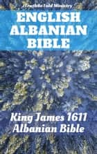 English Albanian Bible - King James 1611 - Albanian Bible ebook by TruthBeTold Ministry, Joern Andre Halseth, King James