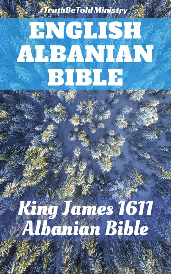 English Albanian Bible - King James 1611 - Albanian Bible ebook by TruthBeTold Ministry