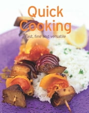 Quick Cooking - Our 100 top recipes presented in one cookbook ebook by Naumann & Göbel Verlag