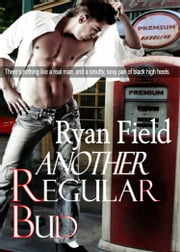 Another Regular Bud ebook by Ryan Field