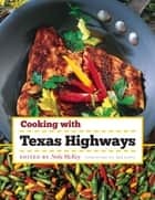 Cooking with Texas Highways ebook by Nola McKey, Jack Lowry