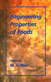 Engineering Properties of Foods, Third Edition ebook by Rao, M.A.
