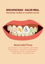 Discapacidad: Salud Oral. Haciendo Visible el Modelo Social ebook by Kobo.Web.Store.Products.Fields.ContributorFieldViewModel
