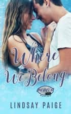 Where We Belong ebook by Lindsay Paige