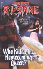 Who Killed the Homecoming Queen? ebook by R.L. Stine