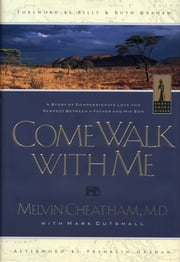Come Walk With Me ebook by Melvin L. Cheatham