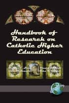 Handbook of Research on Catholic Higher Education ebook by Kendall Hunt, Ellis A. Joseph, Ronald J. Nuzzi,...