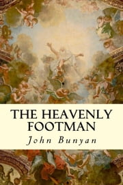 The Heavenly Footman ebook by John Bunyan