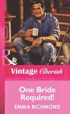 One Bride Required! (Mills & Boon Vintage Cherish) ebook by Emma Richmond