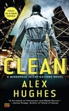 Clean - A Mindspace Investigations Novel ebook by Alex Hughes