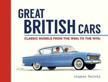 Great British Cars - A Field Guide to Classic Models from 1950 to 1970 ebook by Stephen Barnett