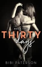 Thirty Days: Book Two ebook by Bibi Paterson