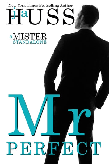 Mr. Perfect - A Mister Standalone ebook by J.A. Huss