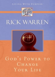 God's Power to Change Your Life ebook by Rick Warren