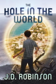 The Hole In the World ebook by J.D. Robinson