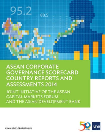 ASEAN Corporate Governance Scorecard Country Reports and Assessments 2014 - Joint Initiative of the ASEAN Capital Markets Forum and the Asian Development Bank ebook by Asian Development Bank