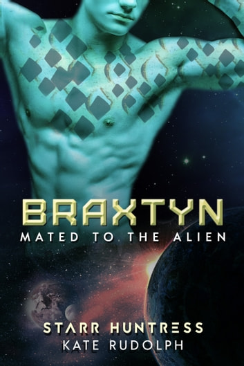 Braxtyn ebook by Kate Rudolph,Starr Huntress