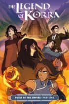 The Legend of Korra: Ruins of the Empire Part One ebook by