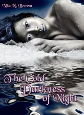 The Cold Darkness of Night ebook by Nila N Brown