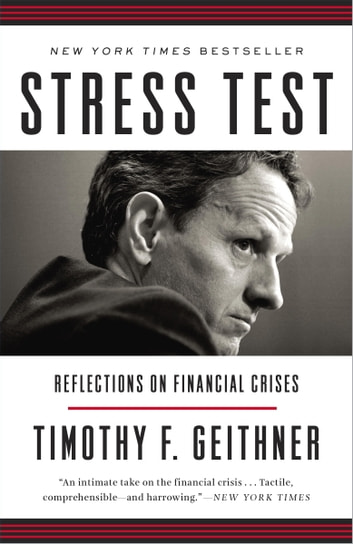 Stress Test - Reflections on Financial Crises ebook by Timothy F. Geithner