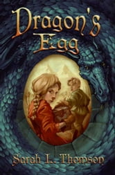 Dragon's Egg ebook by Sarah L. Thomson